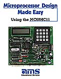 Microprocessor Design Made Easy Using the MC68HC11